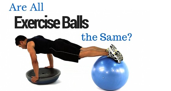 Are All Exercise Balls the Same?