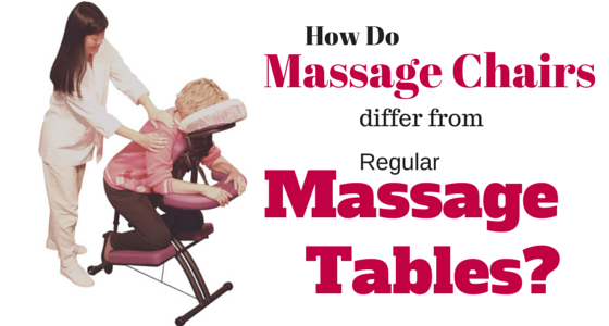 How Do Massage Chairs Differ From Regular Massage Tables?