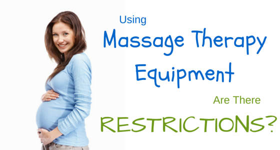 Using Massage Therapy Equipment While Pregnant – Are There Restrictions?