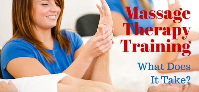 Massage Therapy Training – What Does it Take?