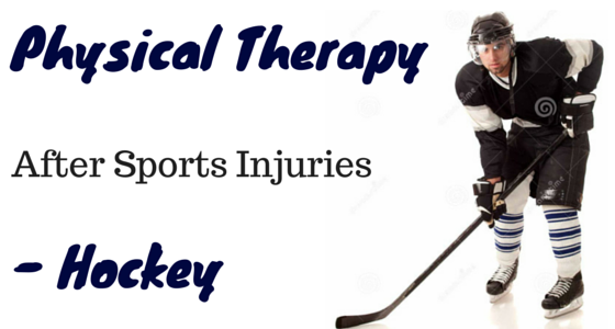 Physical Therapy After Sports Injuries – Hockey