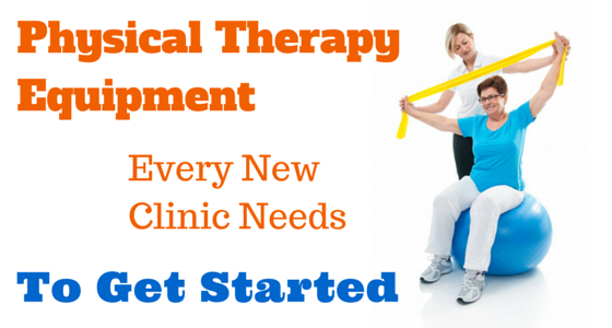 Physical Therapy Equipment Every New Clinic Needs to Get Started