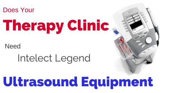 Does Your Therapy Clinic Need Intelect Legend Ultrasound Equipment?